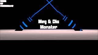 Meg & Dia | Monster | NO COPYRIGHTED