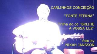 CARLINHOS CONCEIÇÃO - FONTE ETERNA
