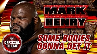 Mark Henry - Some Bodies Gonna Get It feat. Three Six Mafia (Official Theme)