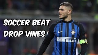 Soccer Beat Drop Vines #71