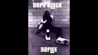 32Flee- Dope Block