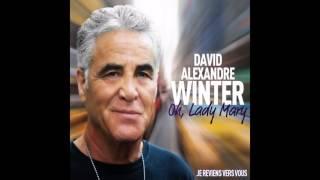 David Alexandre Winter - Je reviens vers vous (Inédit)