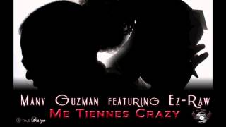Many Guzman Ft. Ez-Raw - Tu Me Tiennes Crazy ( 5th Gear Riddim )