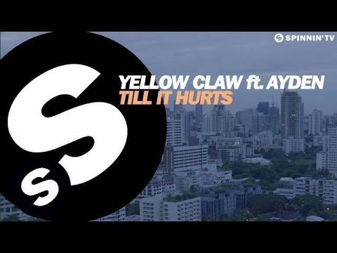 yellow-claw-till-it-hurts-ft-ayden-available-november-24-pre-order-now-spinnin-records