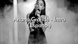 Intro [My Everything] - Ariana Grande (Traducida Al Español)