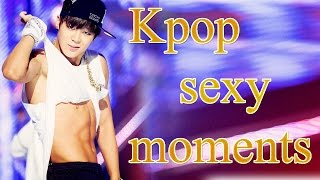 KPOP HOT MOMENTS - BOY GROUP - SEXY MOMENTS