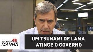 Um tsunami de lama atinge o governo | Marco Antonio Villa