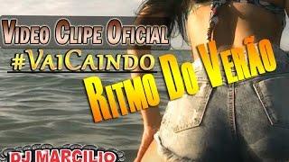 DJ MARCILIO DJ JUNINHO - VAI CAINDO - CLIPE OFICIAL 2014