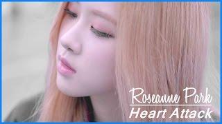 BLACKPINK ROSÉ (로제) - Heart Attack FMV