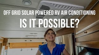 Off Grid Solar Powered RV Air Conditioning – Is it Possible? width=