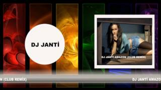 DJ JANTİ AMAZON (CLUB REMİX) 2016