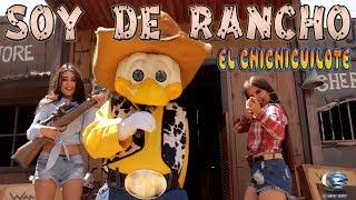 El Chichicuilote - Soy De Rancho - Video Oficial 2017/2018