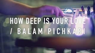 Calvin Harris - How Deep Is Your Love _ Balam Pichkari (Vidya Vox Mashup Cov
