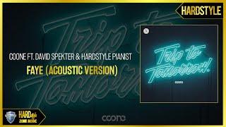 Coone ft. David Spekter & Hardstyle Pianist - Faye (Acoustic Version)