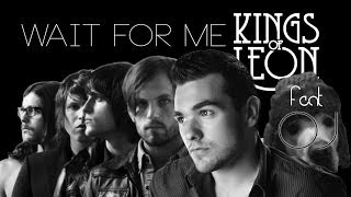 Kings Of Leon - Wait for me (official video by Fill & Oj)
