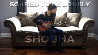 Martin Garrix & Dua Lipa - Scared To Be Lonely (Cover by Shobha)
