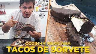 Taco de Sorvete - Cozinha Mexicana - OCSQN! #139