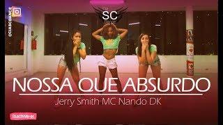 Nossa Que Absurdo - Jerry Smith & MC Nando DK | Coreografia Cia SCdance