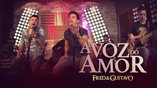 Fred & Gustavo - A Voz Do Amor (EP Eu Tô Com Você)