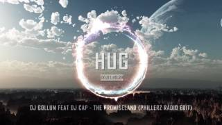 DJ Gollum feat DJ Cap - The Promiseland (Phillerz Radio Edit)