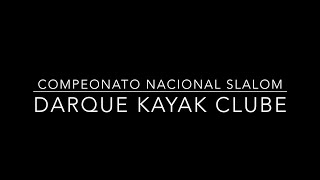 Campeonato Nacional Slalom - Darque kayak Clube