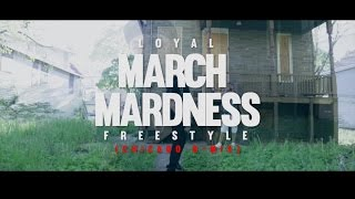 Loyal - March Madness Freestyle (Chicago GMix)