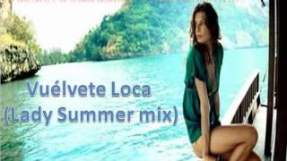 Dj Mendez & Juan Magan ft. Chris Morillo dj- Vuélvete Loca(Lady Summer mix).wmv