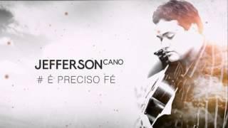 Jefferson Cano - É preciso Fé (faixa 08 vol10)