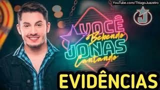 Jonas Esticado - EVIDÊNCIAS - Cd você bebendo Jonas cantando