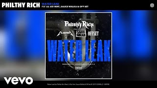 Philthy Rich - Water Leak (Audio) ft. Lil Uzi Vert, Sauce Walka, Off Set