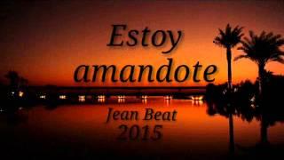 estoy amandote - Jean Beat NEW reggaeton romantico Moquegua 2015