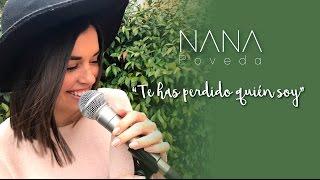 Te has perdido quién soy - Cover by Nana Poveda