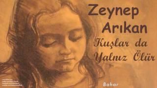 Zeynep Arıkan - Bahar [ Kuşlar Da Yalnız Ölür © 2013 DMS Müzik ]