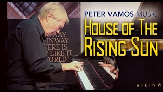 House of the Rising Sun 2016 - Emotional Dramatic Piano Playing by Peter Vamos