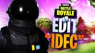 IDFC [FORTNITE EDIT]