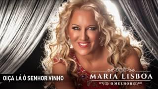 Maria Lisboa - Oiça lá ó senhor Vinho