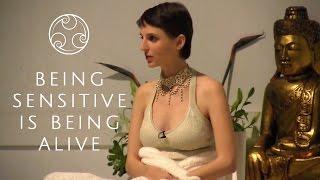 Being sensitive is being alive - Sasha Cobra