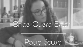Paulo Sousa - Onde Quero Estar (cover)