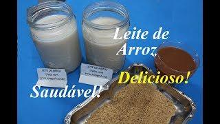 LEITE DE ARROZ (Saudável e muito Barato)