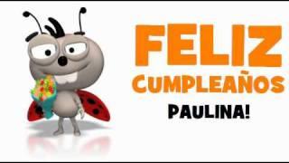 ¡FELIZ CUMPLEAÑOS PAULINA!