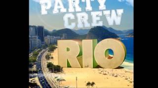 PARTY CREW RIO new summer 2013