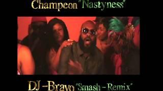Champeon - Nastyness (DJ Bravo Smash-Remix)