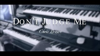 "Chris Brown - ""Don't Judge Me"" (Piano Cover) [HD]"