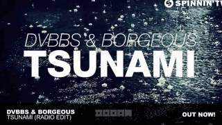 DVBBS & Borgeous - Tsunami (Radio Edit)