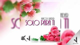 Junder ✘ Khaoz - Solo Para Ti [Video Liryc Oficial] (R&B Versión) ®