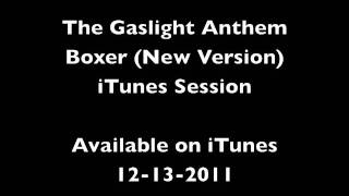 The Gaslight Anthem - 5. Boxer - iTunes Session