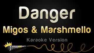 Migos & Marshmello - Danger (Karaoke Version)