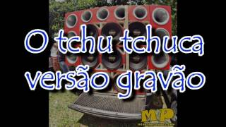 Mc Magrinho- Tchuca com cara de boba - versão grave
