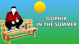 Gopnik In The Summer
