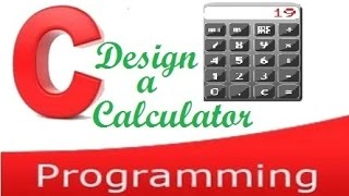How to create a simple calculator in C programming width=